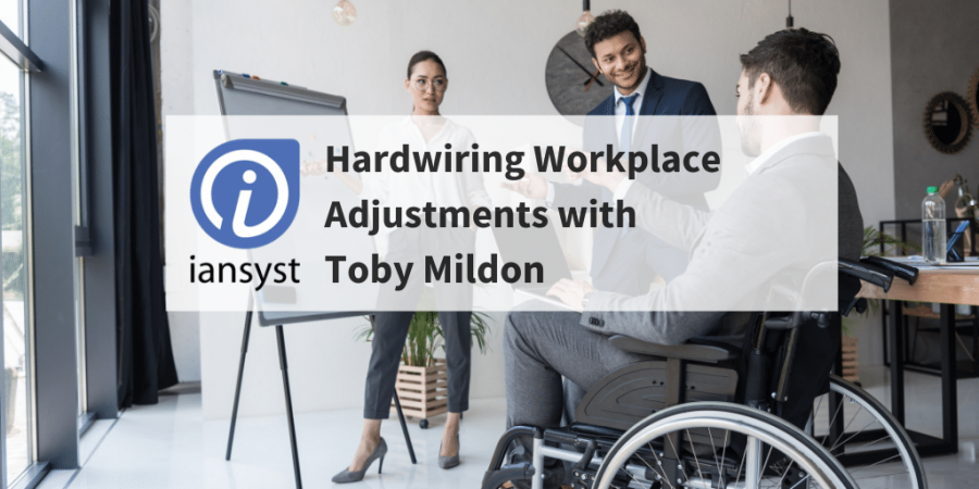 Hardwiring Workplace Adjustments with Toby Mildon